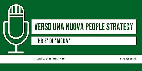 """Verso una nuova People Strategy: l'HR è di """"MODA"""" biglietti"""