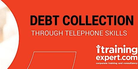 Debt Collection Through Telephone Skills tickets