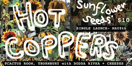 Hot Coppers - 'Sunflower Seeds' Single Launch tickets