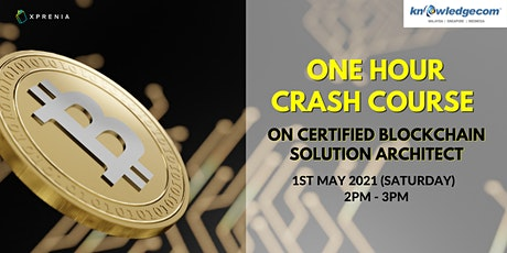 One Hour Crash Course on Certified Blockchain Solution Architect tickets