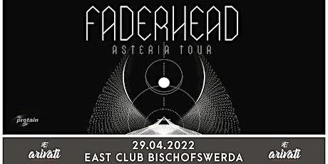 Faderhead - Asteria Tour 2022 Tickets
