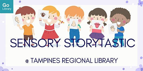 Sensory Storytastic @ Tampines Regional Library tickets