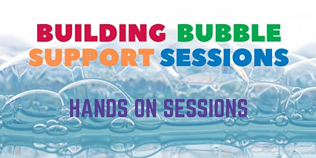Building Bubble support sessions - April/May tickets