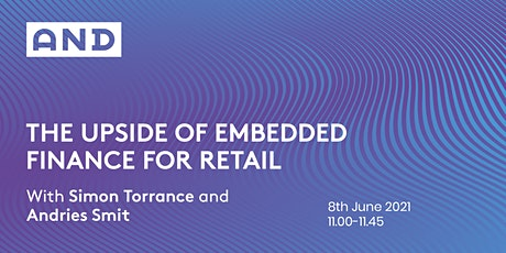 The Upside Of Embedded Finance For Retail tickets