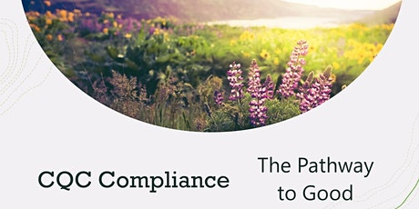 Care Quality Commission (CQC) The Pathway to Good tickets