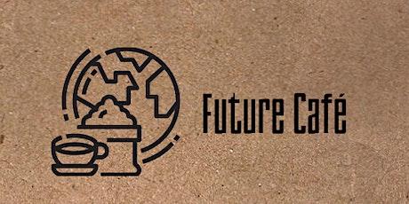 Future Café: Reimagining Our Futures tickets
