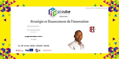 Focus de l'innovation #7 : Stratégie et financement de l'innovation billets