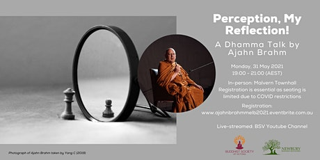 Perception, My Reflection! Dhamma Talk by Ajahn Brahm tickets