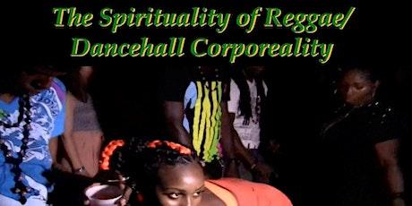 Spirituality and Reggae Dancehall Corporeality tickets