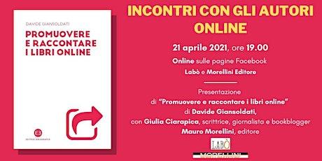 """INCONTRO CON L'AUTORE • """"Promuovere e raccontare i libri online"""" biglietti"""