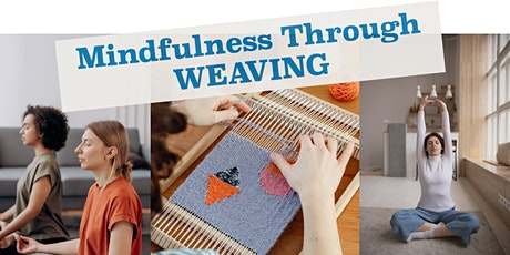Mindfulness Through Weaving tickets