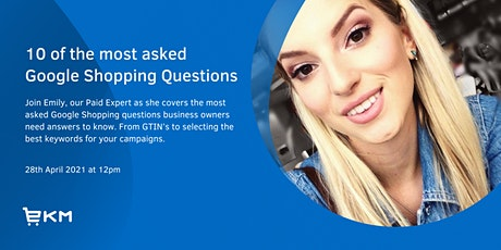 Ask The Experts | 10 of the most asked Google Shopping Questions tickets