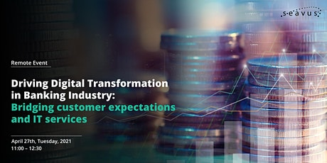 Driving Digital Transformation in Banking Industry Tickets