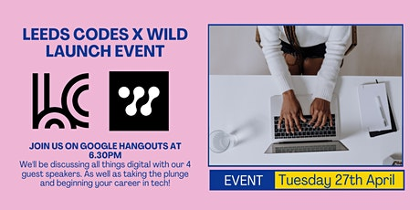 Leeds Codes X WILD | An introduction to digital | Tuesday 27th April 2021 tickets