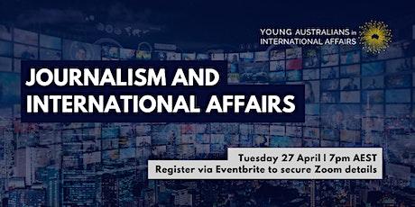 Journalism and International Affairs tickets