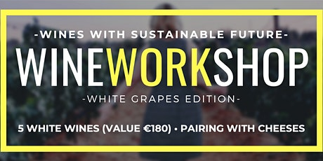 Wine Workshop - White Grapes Edition- Wines with Sustainable Future tickets