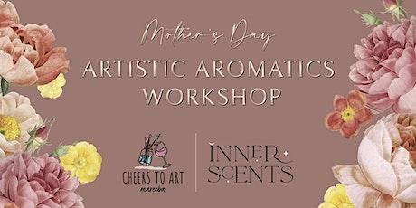 Artistic Aromatics Workshop tickets