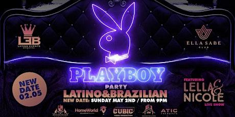 "PLAYBOY PARTY AT ELLA SABE  -  ""2 ROOMS - LATINO & BRAZILIAN"" tickets"