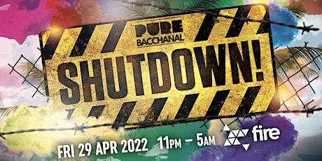 Pure Bacchanal - SHUTDOWN! tickets