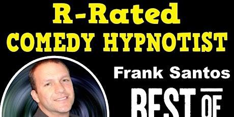 R-Rated Hypnotist Frank Santos tickets