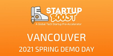 Startup Boost Vancouver Spring 2021 Demo Day June 9th tickets