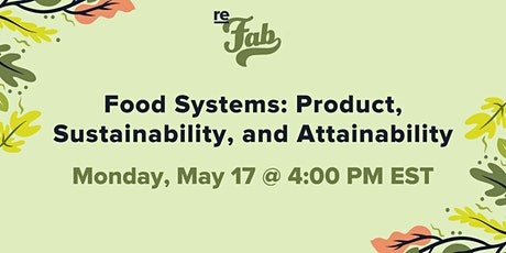Food Systems: Product, Sustainability, and Attainability tickets