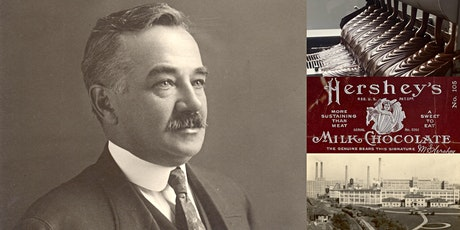 'The Chocolate King: Life & Legacy of Milton S. Hershey' Webinar tickets