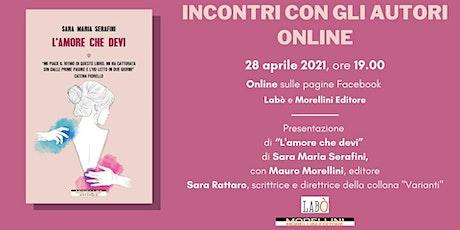 """INCONTRO CON L'AUTRICE • """"L'amore che devi"""" di Sara Maria Serafini biglietti"""