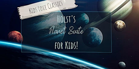 Kids Love Classics - Holst's Music of the Planets tickets