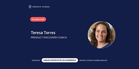 Fireside Chat with Product Discovery Coach, Teresa Torres tickets