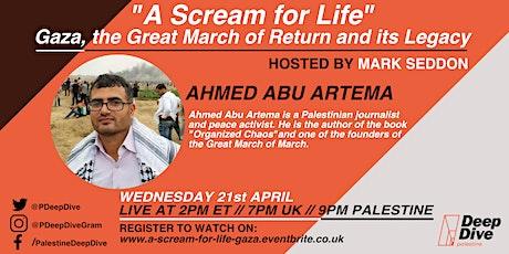 """""""A Scream for Life"""" Gaza, Great Return March & its Legacy: Ahmed Abu Artema tickets"""