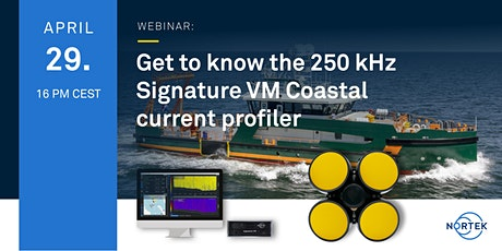 Get to know the 250 kHz Signature VM Coastal current profiler tickets