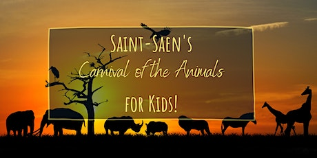 Kids Love Classics - Saint-Saens' Carnival of the Animals tickets