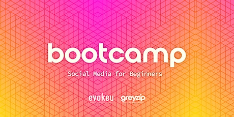 BOOTCAMP - The Beginners Guide to Social Media Marketing tickets