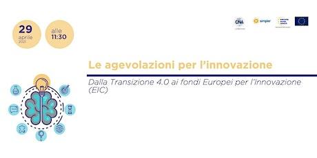 Le agevolazioni per l'innovazione: dalla Transizione 4.0 ai fondi Europei biglietti
