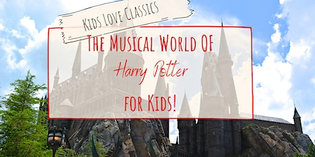 Kids Love Classics - Harry Potter tickets