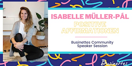 Mental Coaching mit Isabelle Müller-Pàl | Businettes Community Session tickets