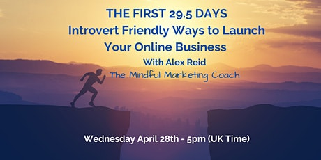 The First 29.5 Days - The Introvert Friendly Business Launch Strategy tickets