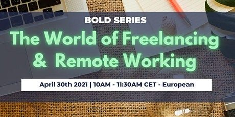 BOLD SERIES: The World of Freelancing & Remote Working tickets