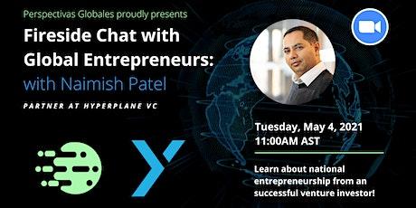 Conversando con Emprendedores Internacionales: Naimish Patel entradas