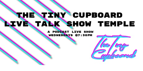 The Tiny Cupboard Live Talk Show Temple Featuring: We Were Had tickets