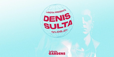 Denis Sulta at Lakota Gardens tickets