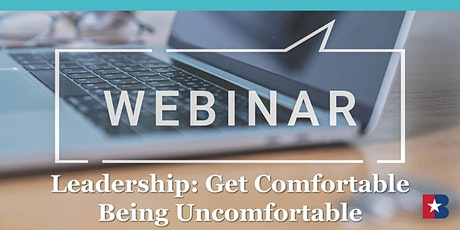 Women in Business: Leadership: Get Comfortable Being Uncomfortable tickets