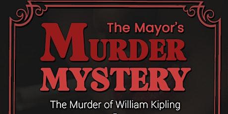 The Mayor's Murder Mystery - The Murder of William Kipling tickets
