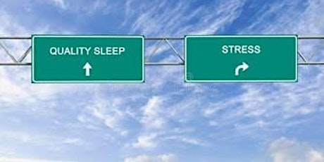 Improving Sleep and stress tickets
