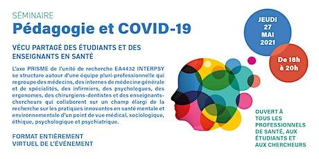 Pédagogie et COVID-19 : vécu des étudiants et des enseignants en santé billets