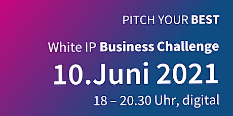 Pitch your best! - Die White IP Business Challenge tickets