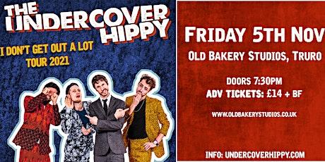 The Undercover Hippy - Truro tickets