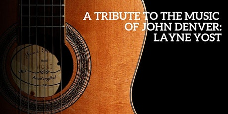A Tribute to the Music of John Denver : Layne Yost tickets