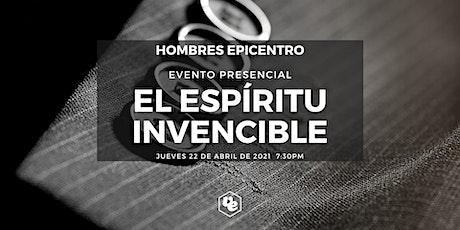 El Espíritu Invencible (Hombres Epicentro) boletos